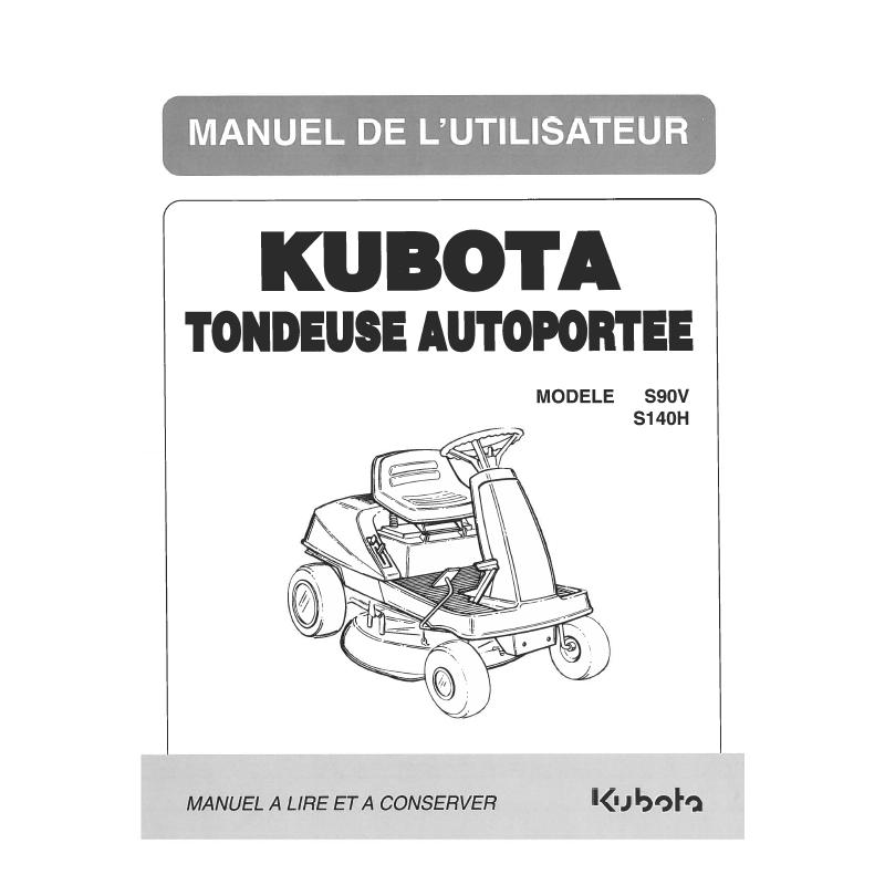 Manuel d'utilisateur tondeuses autoportées Kubota S90V, S140H Manuels espaces verts