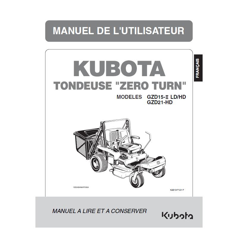 MANUEL D'UTILISATEUR TONDEUSE KUBOTA ZERO TURN GZD15-II LD/HD - GZD21-HD Manuels espaces verts