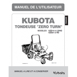 MANUEL D'UTILISATEUR TONDEUSE KUBOTA ZERO TURN GZD15-3 LD, GZD15-3 HD, GZD21-2 HD Manuels espaces verts
